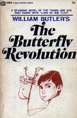 a review of william butlers book the butterfly revolution The butterfly revolution first edition (publ peter owen ) the butterfly revolution is a novel by author william butler , first published in 1961 plot set in an.